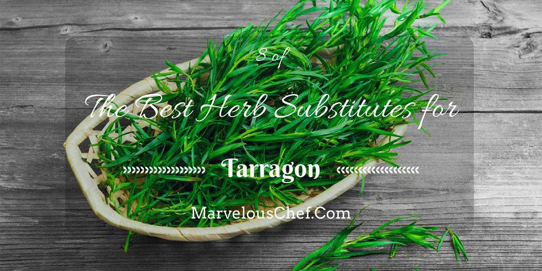 8 of The Best Herb Substitutes for Tarragon