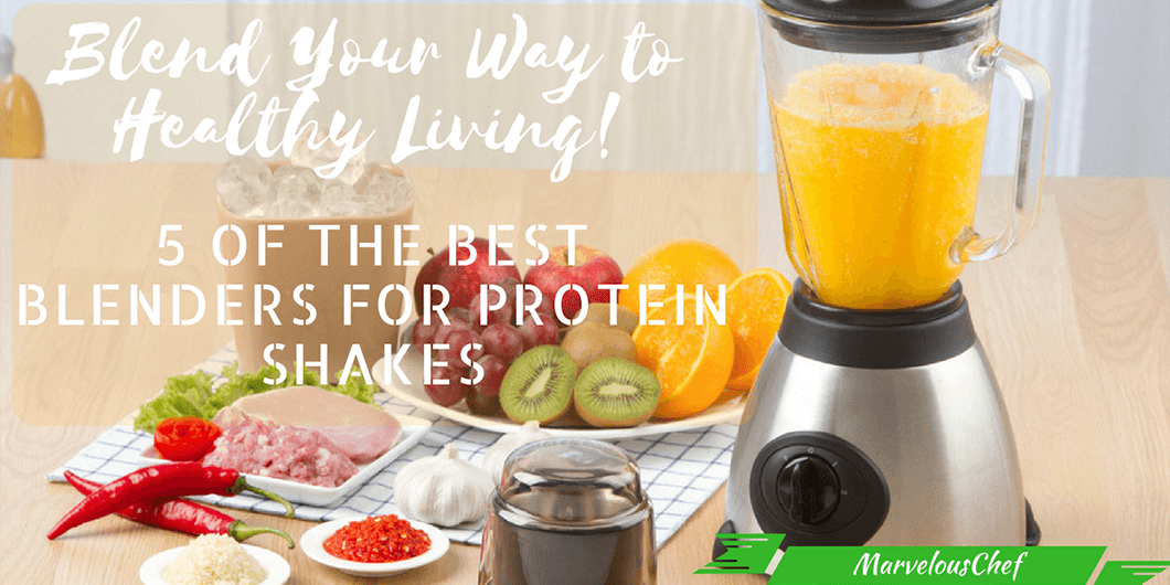 Best Blenders for Protein Shakes