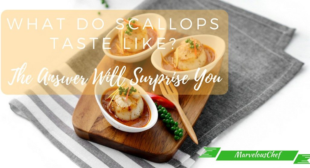 What Do Scallops Taste Like
