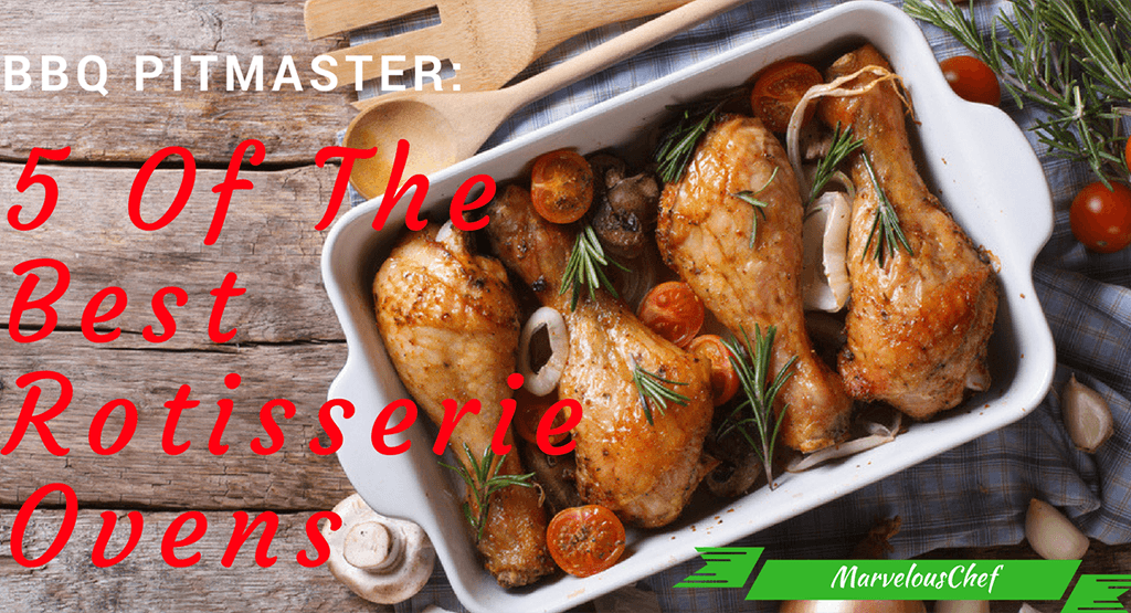 Best Rotisserie Ovens