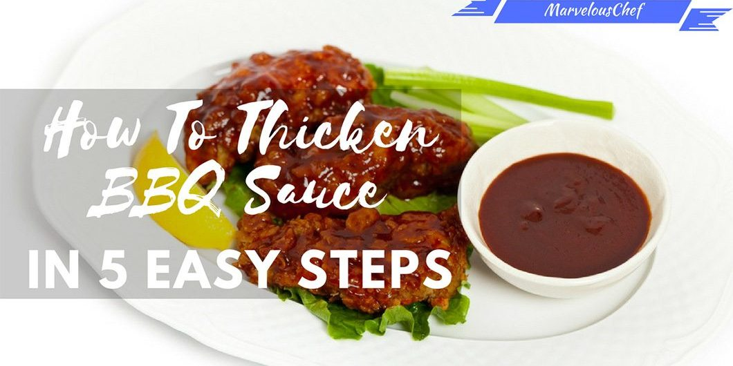 How To Thicken BBQ Sauce