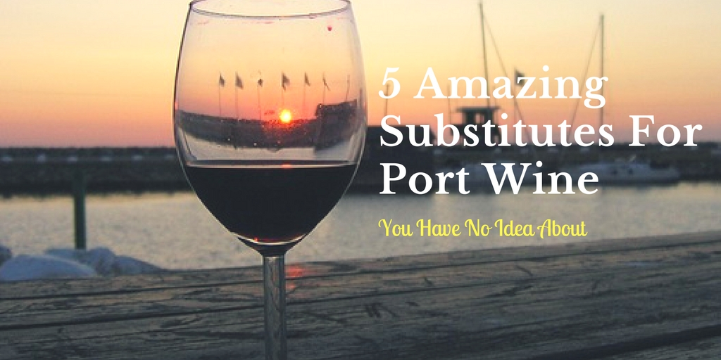 Substitutes For Port Wine