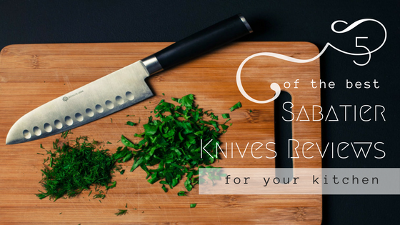 5 Of The Best Sabatier Knives Reviews For Your Kitchen